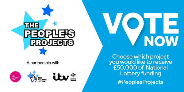 The People's Projects, a partnership with Big Lottery Fund, The National Lottery and ITV. Vote Now, Choose which project you would like to receive £50,000 of National Lottery funding. #peoplesprojects